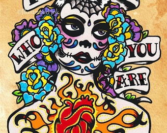 Day Of The Dead Art Tattoo Print REMEMBER Who You Are 8 X 10 Or 11 14
