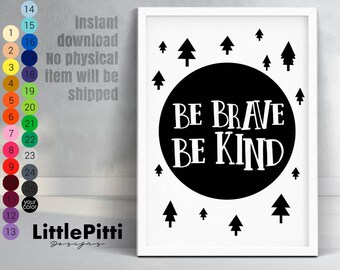 Be brave be kind, woodland quote print, nursery woodland wall art, monochrome baby print, scandinavian modern nursery, digital download art