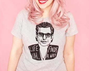 Life .. uh.. finds a way women's t-shirt