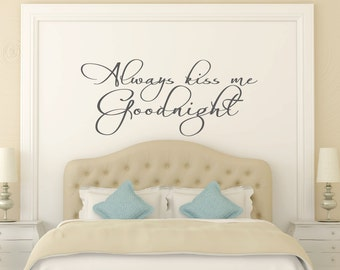 Always Kiss Me Goodnight Wall Decal - Bedroom Wall Decal - Family Wall Decal - Vinyl Lettering - Vinyl Wall Decal