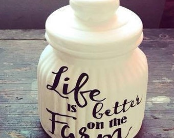 Life is better on the farm storage Jar