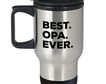 Best Opa Ever, Opa Gifts, Opa Travel Mug , Stainless Steel, Insulated Tumblers, Anniversary Gift, Birthday Gift, Gifts From Opa