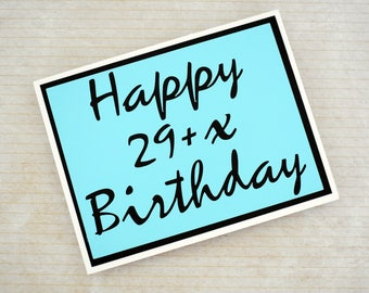 Handmade Greeting Card - Cut out Lettering - Happy 29+x Birthday - Blank inside - Funny Birthday Card