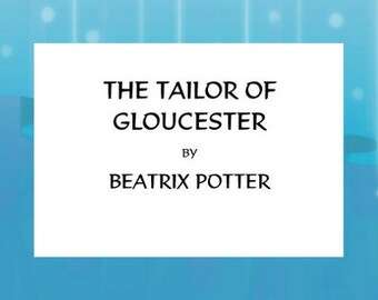 The Tailor of Gloucester Book to Print