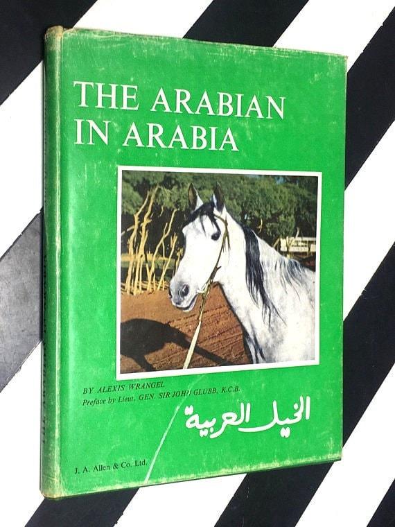 The Arabian in Arabia by Alexis Wrangel preface by Lieut. Gen Sir John Glubb, K.C.B. (1962) hardcover book
