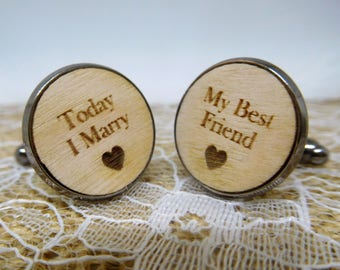 "Wood ""Today I Marry, My Best Friend"" Groom cufflinks, weddding day cufflinks, groom gift"