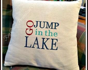 Decorative Pillow Covers, Lake House Decor, Embroidered, Lake House Pillow, Go Jump in The Lake, Lake Decor, Lake Life, Lake House