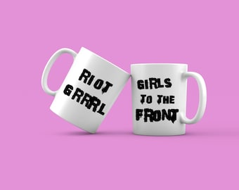 Mug Riot Grrrl Girls to the front féminist message punk rock Gift for her by decartonetdetoiles