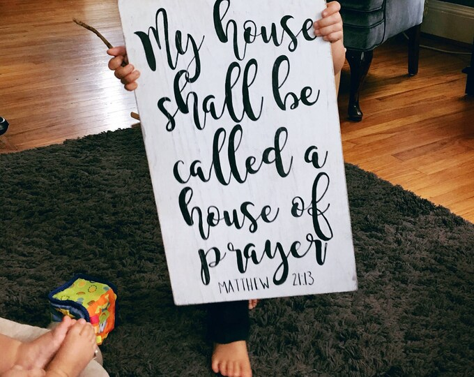 Handpainted Wooden Sign with Scripture Matthew 21:13 House of Prayer