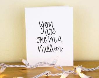 You Are One In A Million Hand Lettered Greeting Card