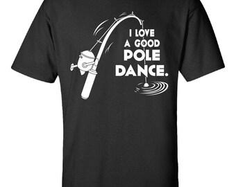 I Love a Good Pole Dance-  Tshirt Printed On Demand Gift Idea- Get it Fast