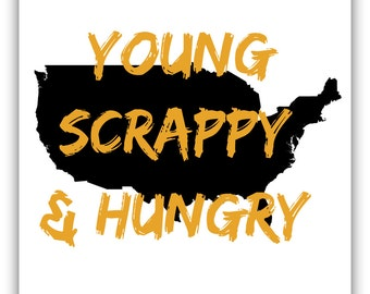 Young, Scrappy, and Hungry, My Shot, Hamilton Digital Download PRINTABLE!
