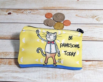 Awesome Cat Coin Purse Change Pouch Wallet Pawsome Pawesome Cat Pun Cat Silly Be Awesome Today