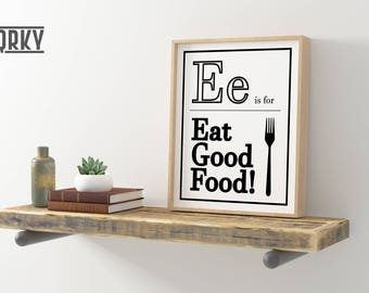 E is for Eat Good Food | Kitchen Art Print