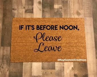 If It's Before Noon Please Leave Doormat