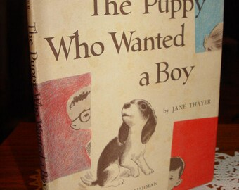 The Puppy Who Wanted a Boy by Jane Thayer, Illust. Seymour Fleishman 1958 First