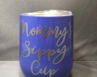 12 oz Stainless Steel Wine Tumbler Mommy's Sippy Cup