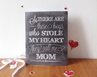 So there are these boys who stole my heart, they call me mom, PRINT, 8x10 chalkboard nursery print, nursery print, nursery decor, these boys
