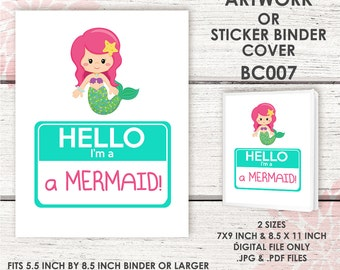 BC007 | I'M A MERMAID Artwork | Sticker Binder Cover | Fits 5.5inch x 8.5 inch Binders | digital .jpg & .pdf file