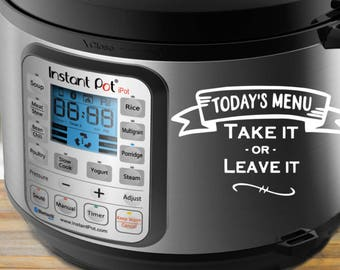 todays menu take it or leave it INSTANT POT decal | Crock pot decal | Cooking decal | crockpot sticker