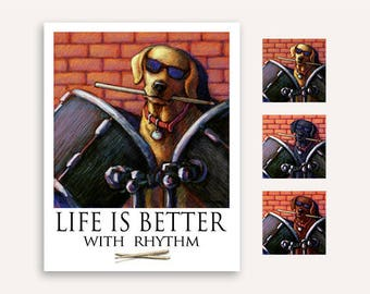 "Drum Roll ""Life Is Better"" Labrador Retriever Print Poster 11""x14"""