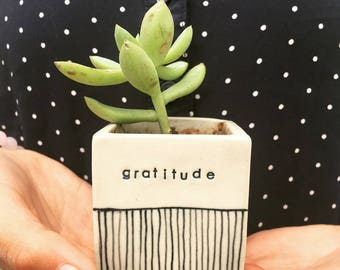 Gratitude small planter. Sweet handmade succulent planter. Valentine gift. BFF gift. IN STOCK.