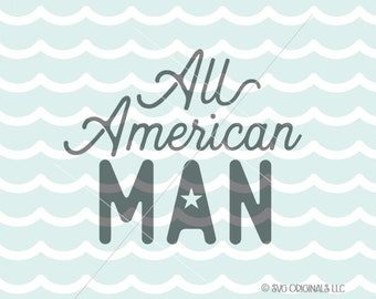 All American Man SVG File. Cricut Explore & more. American Man Dad Summer Holiday 4th Of July Labor Day Patriotic Man SVG