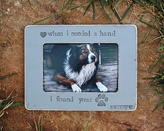When I needed a hand I found your paw dog picture frame Customized loss of dog gift Pet memorial Frame Gift Pet Lover sympathy Gift