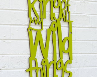 King Of All Wild Things, Maurice Sendak Sign, Motivational Sign, Wood Quote Sign, Famous Quote Sign, Wood Meme Sign, Funky Wood Sign