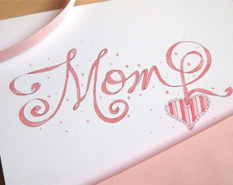 Mom Card - Mother's Day Card - Mom Birthday - Calligraphy Card for Mom - Custom Card