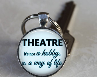 Theatre is a way of life Pendant Necklace or Keychain