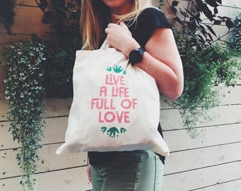 Live a Life Full of Love Screen Printed Tote