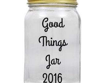 Good Things Jar | 16 oz | Vinyl Decal