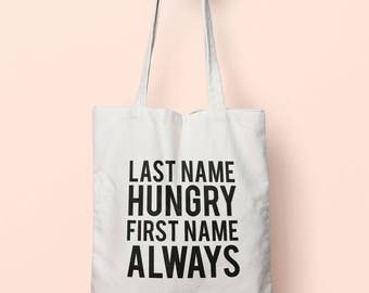 Last Name Hungry First Name Always Tote Bag Long Handles TB00487