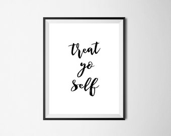 Printable, Treat Yo Self, quote printable, wall art, instant download, black and white print, home decor, gift for her, Parks and Rec