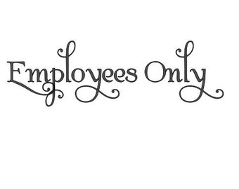 "Employees Only Door Sign - Vinyl Decal Sticker - 11"" x 3.5"" *Free Shipping*"