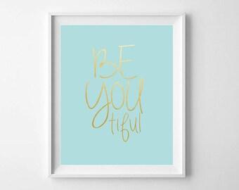 Beyoutiful Print, Motivational Print, Teal and Gold Decor, Girls Room Art, Beyoutiful, Beyoutiful Sign, Inspirational Print, Girls Wall Art