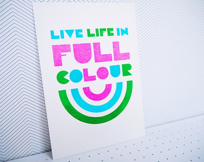 Live life in full colour - Mini print of positivity - Typograpic Risograph print