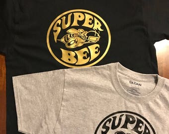 Super Bee shirts ! Any size any color!