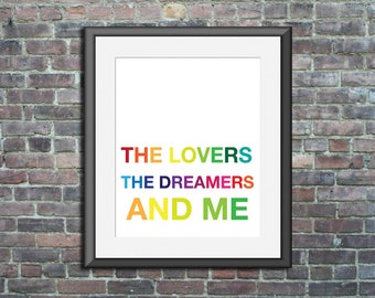 The Lovers The Dreamers and Me Custom unframed Art Print Poster nursery wall decor home inspirational motivational quote lyrics
