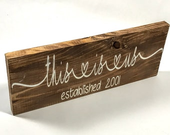 Engagement Gift for Couple / Established Sign / Couples Gift / 1st Anniversary Gift / This is Us / Wood Sign / Personalized Wedding Gift