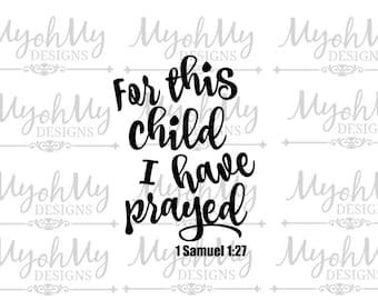 For this child I have prayed - SVG - Cut File - Digital File