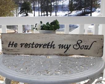 He restoreth my Soul