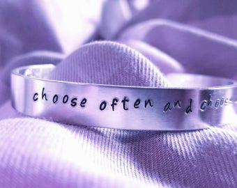 """Hand stamped cuff bracelet """"choose often and choose up"""""""