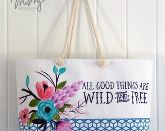 All Good Things Are Wild and Free Weekender Tote Bag with Rope Handles | Inspirational Tote | Floral Tote | Oversized Bag | Overnight Bag