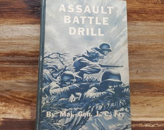 Assault Battle Drill, 1955, Maj, Fen J.C. Fry,  vintage book, war book, Military book
