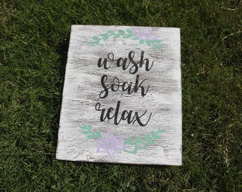 Wash, Soak, Relax Hand Painted Wood Sign