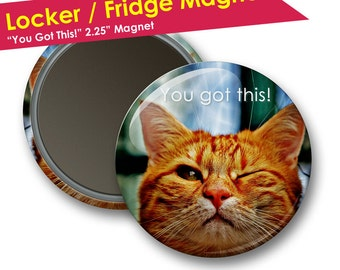Office Magnets- Back to School Locker Decorations- Locker Magnets- Refrigerator Magnet- Locker Accessories- You Got This Cat Magnet