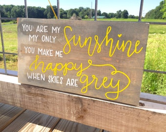 You are my sunshine - farmhouse nursery wood sign - yellow gray