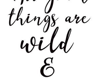 All good things are wild and free shirt